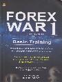 FOREX WAR EPISODE 1 BASIC TRAINING